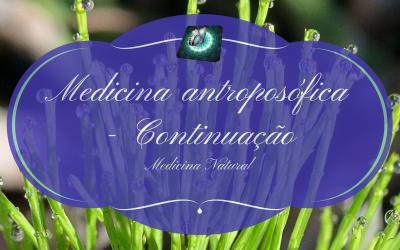 Medicina antroposófica – Continuação