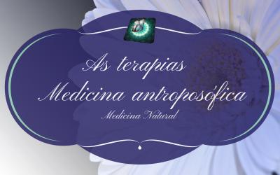 As terapias – Medicina antroposófica- Medicina natural